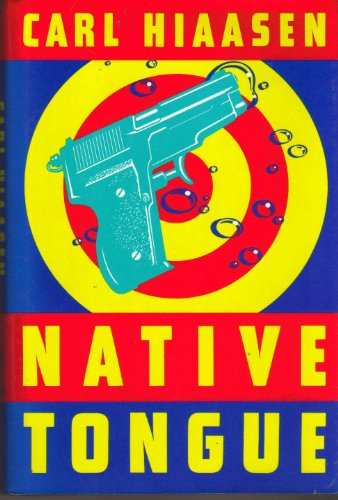Native Tongue: A Novel: Hiaasen, Carl