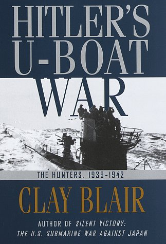 9780394588391: Hitler's U-Boat War: The Hunters, 1939-1942