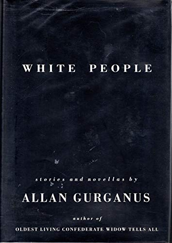 White People: Gurganus, Allan