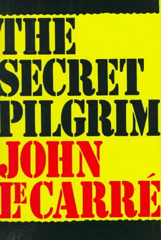 Secret Pilgrim: Le Carre, John