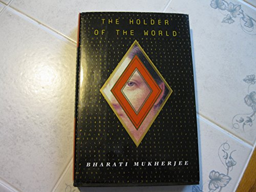 The Holder Of The World.: Mukherjee, Bharati
