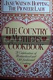 9780394588742: Country Mothers Cookbook: A Celebration of Motherhood and Old-Fashioned Cooking