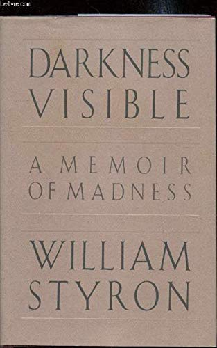 9780394588889: Darkness Visible: A Memoir of Madness