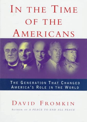 In the Time of the Americans (0394589017) by David Fromkin