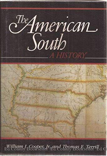 The American South: A History: Cooper, William James;Terrill, Thomas E.