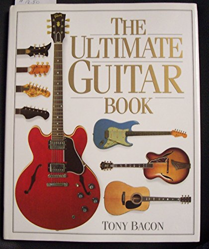 The Ultimate Guitar Book (0394589556) by Bacon, Tony
