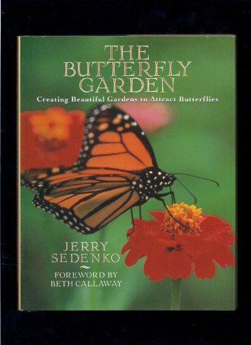 9780394589824: The Butterfly Garden: Creating Beautiful Gardens to Attract Butterflies