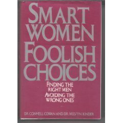 Smart Women, Foolish Choices: Dr. Connell Cowan, Dr. Melvyn Kinder
