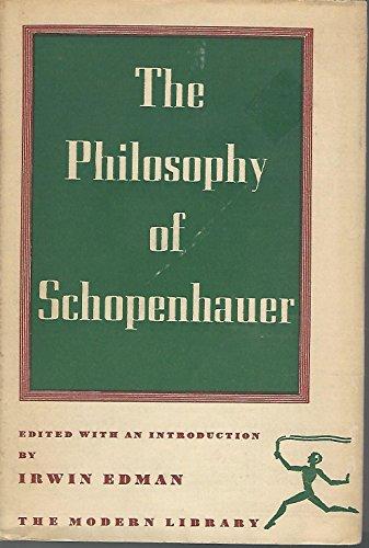 The Philosophy of Schopenhauer: Edman, Irwin.