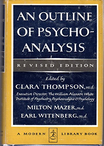 An Outline of Psychoanalysis: Thompson, Clara Mabel, Ed.