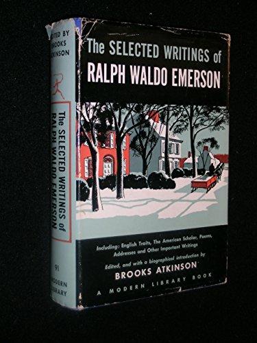 The Selected Writings of Ralph Waldo Emerson: Emerson, Ralph Waldo
