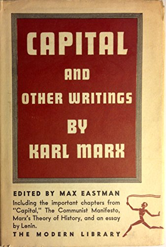 Capital and Other Writings By Karl Marx: Eastman, Max, Ed. / Lenin, V. I. / Marx, Karl