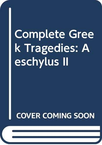 9780394603117: Complete Greek Tragedies: Aeschylus II