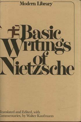 Basic Writings of Nietzsche: Walter Kaufmann, editor