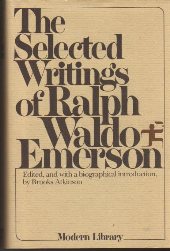 Selected Writings of Ralph Waldo Emerson: Emerson, Ralph Waldo