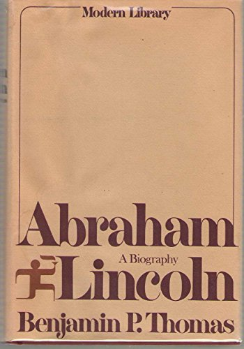 Abraham Lincoln: A Biography