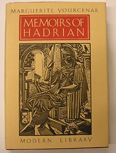 Memoirs of Hadrian: Marguerite Yourcenar