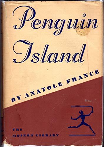 Penguin Island (Modern Library, 210.1): Anatole France