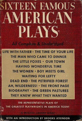 Sixteen Famous American Plays (Modern Library Giant: G21) (039460721X) by George S. Kaufman; Lillian Hellman; Eugene O'Neill; Robert Sherwood; Thornton Wilder; Clare Boothe; S. N. Behrman