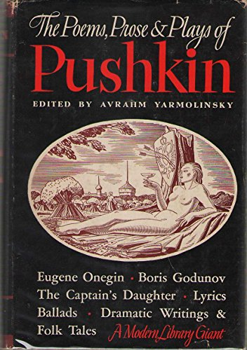 The Poems, Prose and Plays by Alexander: Aleksandr Sergeevich Pushkin