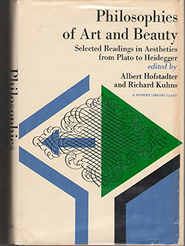 9780394607900: Philosophies of Art and Beauty: Selected Readings in Aesthetics from Plato to Heidegger