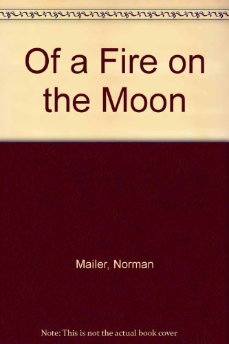 9780394620190: Of a Fire on the Moon