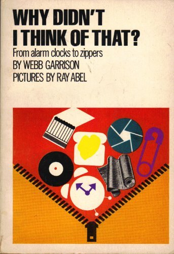 9780394620213: Why Didn't I Think of That?: From Alarm Clocks to Zippers