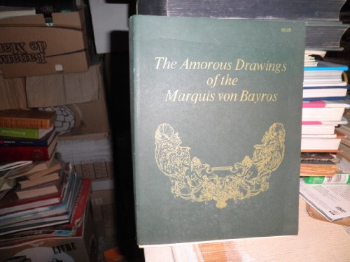 9780394620541: The Amorous Drawings of the Marquis Von Bayros