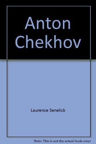 Anton Chekhov (Grove Press Modern Dramatists): n/a