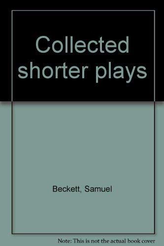 9780394620985: Collected Shorter Plays of Samuel Beckett