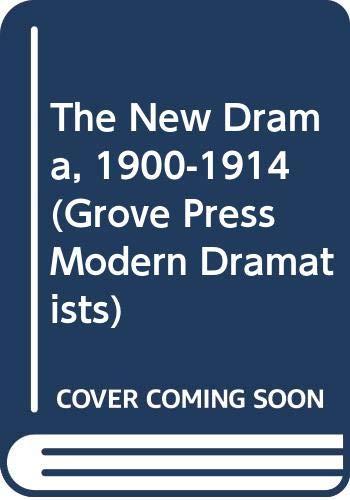 The New Drama, 1900-1914 (Grove Press Modern: McDonald, Jan
