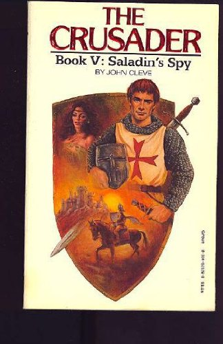 Saladin's Spy (The Crusader, Book V) (0394621298) by John Cleve
