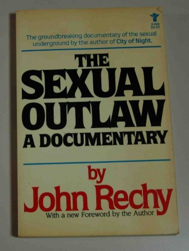 The Sexual Outlaw: A Documentary (9780394621470) by John Rechy