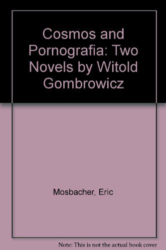 Cosmos and Pornografia: Two Novels by Witold: Eric Mosbacher, Alastair