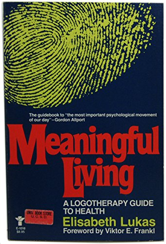 Meaningful Living: Logotherapeutic Guide to Health: Lukas, Elisabeth S.