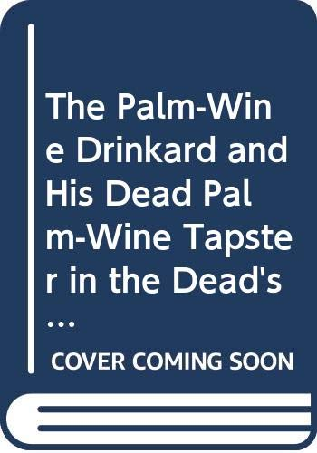 9780394621685: The Palm-Wine Drinkard and His Dead Palm-Wine Tapster in the Dead's Town
