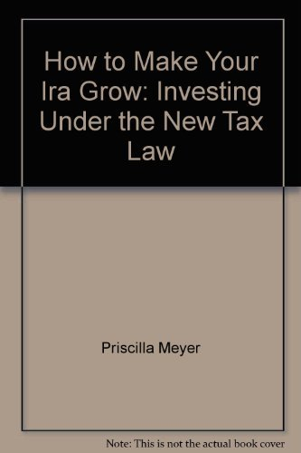 How to make your IRA grow: Investing under the new tax law (A Black cat book) (0394621743) by Meyer, Priscilla