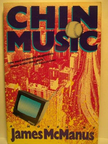 Chin music: A novel: McManus, James