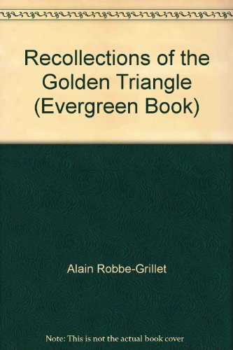 Recollections of the Golden Triangle: Robbe-Grillet, Alain