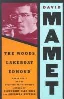 The Woods, Lakeboat, Edmond: Mamet, David