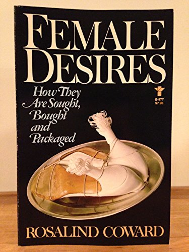 9780394623672: Female Desires: How They Are Sought, Bought, and Packaged