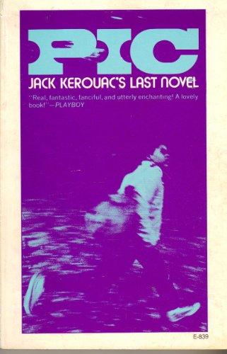 Pic: A Novel: Jack Kerouac