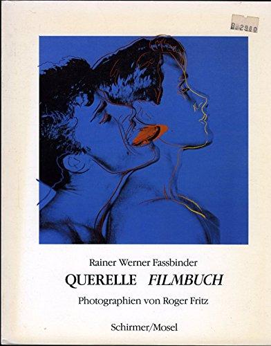 Querelle : The Film Book: Rainer Werner Fassbinder