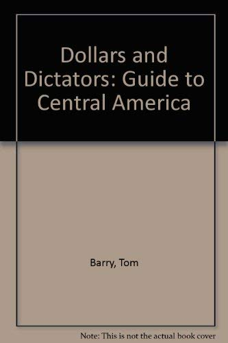 9780394624853: Dollars & Dictators: A Guide to Central America