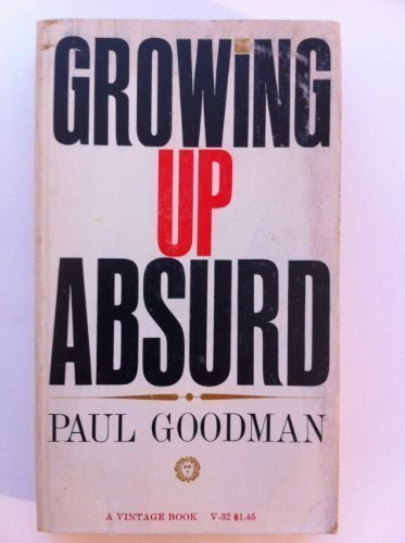 9780394700328: Growing Up Absurd: Problems of Youth in the Organized System
