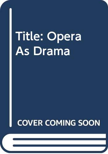 9780394700885: Opera As Drama