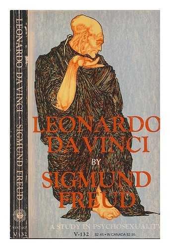 Leonardo Da Vinci: A Study in Psychosexuality: Sigmund Freud