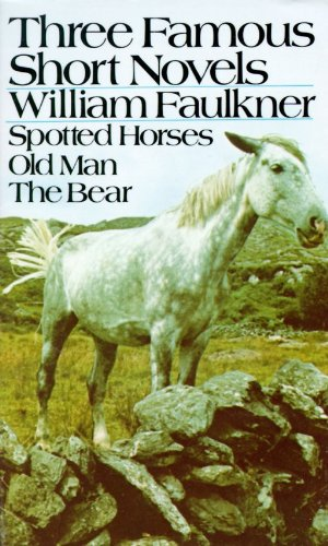 9780394701493: Three Famous Short Novels: Spotted Horses / Old Man / The Bear