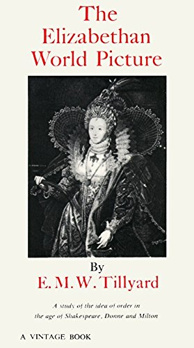 9780394701622: The Elizabethan World Picture: A Study of the Idea of Order in the Age of Shakespeare, Donne and Milton