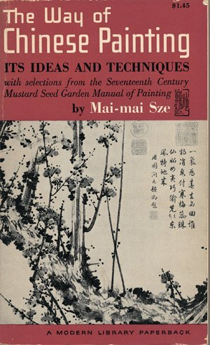 The Way of Chinese Painting: Sze, Mai Mai